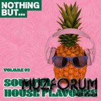 Nothing But... Soulful House Flavours, Vol. 02 (2017)