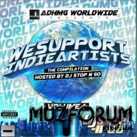 We Support Indie Artists, Vol. 1 Hosted By DJ Stop N GO (2017)