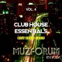Club House Essentials, Vol. 4 (Best House Music) (2017)