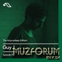Guy J - The Anjunadeep Edition 170 (2017-10-05)
