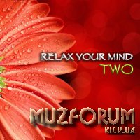 Relax Your Mind Two (2017)