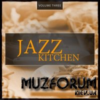 Jazz Kitchen, Vol. 3 (Finest relaxing Smooth Jazz & Lounge Music) (2017)