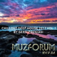 Chillout Deep House 2017, Vol. 1 (Mixed By Gerti Prenjasi) (2017)