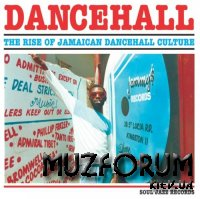 Soul Jazz Records Presents DANCEHALL: The Rise Of Jamaican Dancehall Culture (2017)