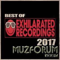 Best Of Exhilarated Recordings 2017 (2017)