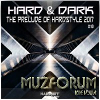 Hard and Dark, Vol. 10 (The Prelude Of Hardstyle 2017) (2017)