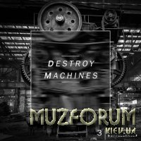 Destroy Machines 3 (2017)