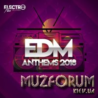 EDM Anthems 2018: Top 40 Club Beats For DJs (2017)