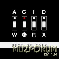 AcidWorx (Best of 2017) (2018)