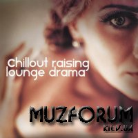 Chillout Raising (Lounge Drama) (2017)