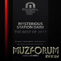 Mysterious Station Dark The Best Of 2017 (Mixed By Dr Riddle) (2018)