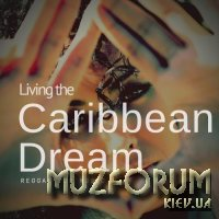 Living The Caribbean Dream (Reggae Pop Music) (2018)