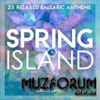 Spring Island (25 Relaxed Balearic Anthems) (2018)
