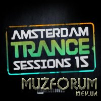 Amsterdam Trance Sessions, Vol. 15 (2018) FLAC