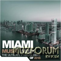 Miami Music Week The Ultimate Progressive Of 2018 (2018)