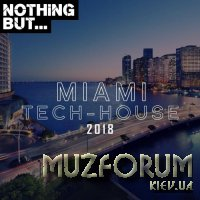 Nothing But... Miami Tech House 2018 (2018)