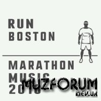 Run Boston Marathon Music 2018 (2018)