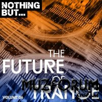 Nothing But... The Future of Trance, Vol. 06 (2018)