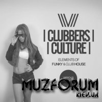Clubbers Culture Elements Of Funky & Club House (2018)