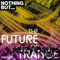 Nothing But... The Future of Trance, Vol. 07 (2018)