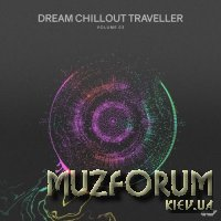 Dream Chillout Traveller, Vol. 03 (2018)