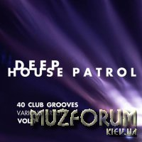 Deep-House Patrol: 40 Club Grooves, Vol. 1 (2018)