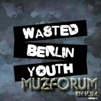 Wasted Berlin Youth, Vol. 14 (2018)
