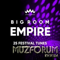 Big Room Empire Vol. 2 (Festival Tunes) (2018)