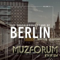 The Underground Sound of Berlin, Vol. 8 (2018)