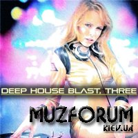 Deep House Blast, Three (2018)