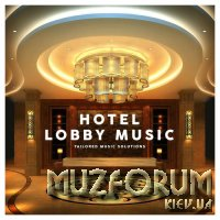 Hotel Lobby Music - Tailored Music Solutions (2018)