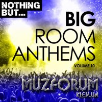 Nothing But... Big Room Anthems, Vol. 10 (2018)
