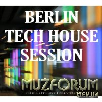 Berlin Tech House Session (the Hottest 100 in Town) (2018)