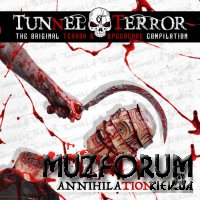 Tunnel Of Terror The Original Terror & Speedcore Compilation: Annihilation (2018)