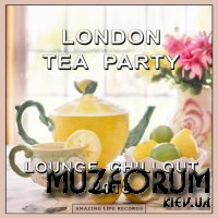 London Tea Party Lounge Chillout 2018 (2018)