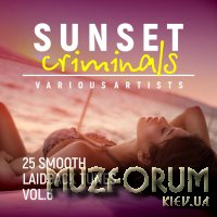 Sunset Criminals Vol 6 (25 Smooth Laidback Tunes) (2018)