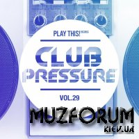Club Pressure, Vol. 29 - The Electro and Clubsound Collection (2018)