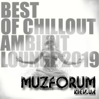 Best of Chillout Ambient Lounge 2019 (2018)