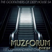 The Godfathers Of Deep House SA - 1st Commandment Chapter 6 (2018)