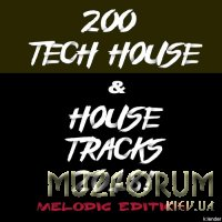 200 Tech House and House Tracks 2018! Melodic Edition (2018)