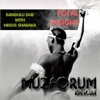 Bandulu Dub - Total Insight (2019)