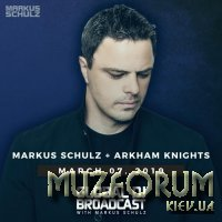 Markus Schulz & Arkham Knights - Global DJ Broadcast (2019-03-07)