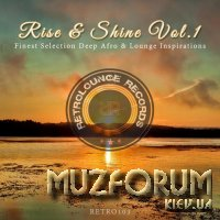 Rise & Shine Vol 1 (Finest Selection Deep Afro & Lounge Inspirations) (2019)