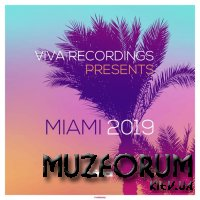 Viva Recordings Presents Miami 2019 (2019)