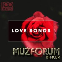 100 Greatest Love Songs (2019) FLAC