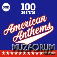 100 Hits American Anthems (5CD) (2019) FLAC