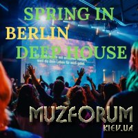Spring In Berlin Deep House (2019)