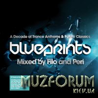 Blueprints - A Decade Of Trance Anthems & Future Classics (2009) FLAC