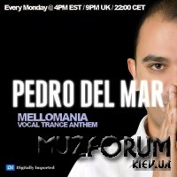 Pedro Del Mar - Mellomania Vocal Trance Anthems 579 (2019-06-17)