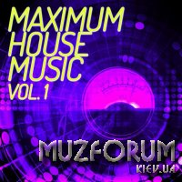 Maximum House Music, Vol. 1 (2019)